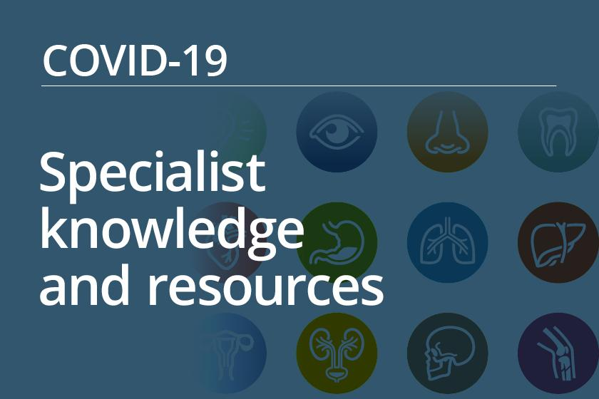 Specialist knowledge and resources