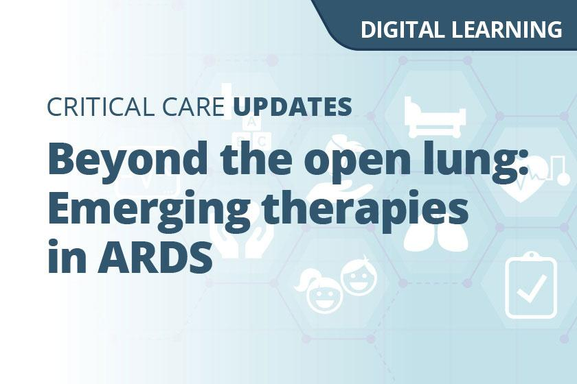 Beyond the open lung: Emerging therapies in ARDS