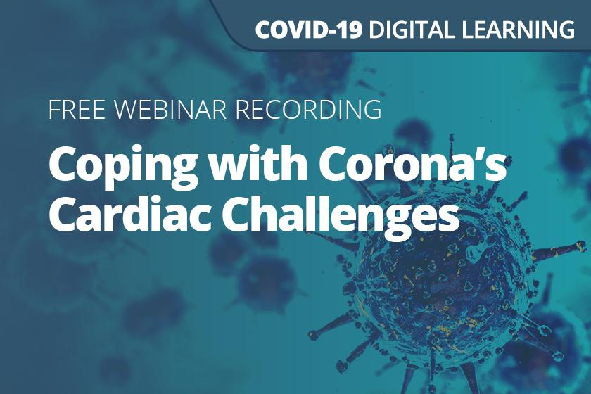Coping with Corona's Cardiac Challenges