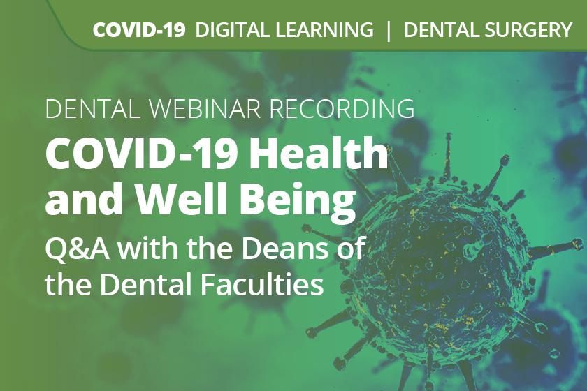 COVID-19 Health and Wellbeing: Q&A with the Deans of the Dental Faculties