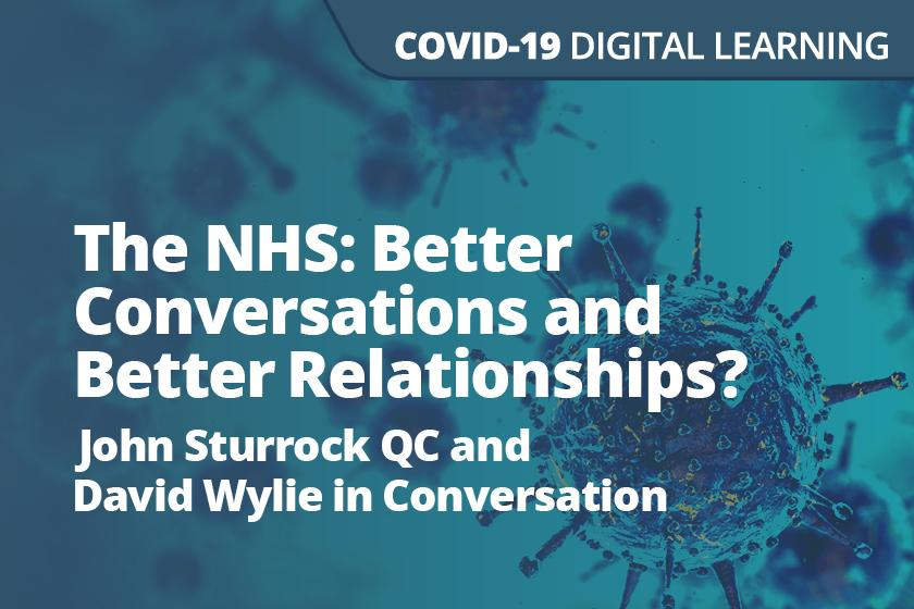 The NHS: Better Conversations and Better Relationships? John Sturrock QC and David Wylie in Conversation