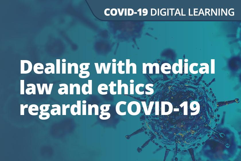 Dealing with medical law and ethics regarding COVID-19