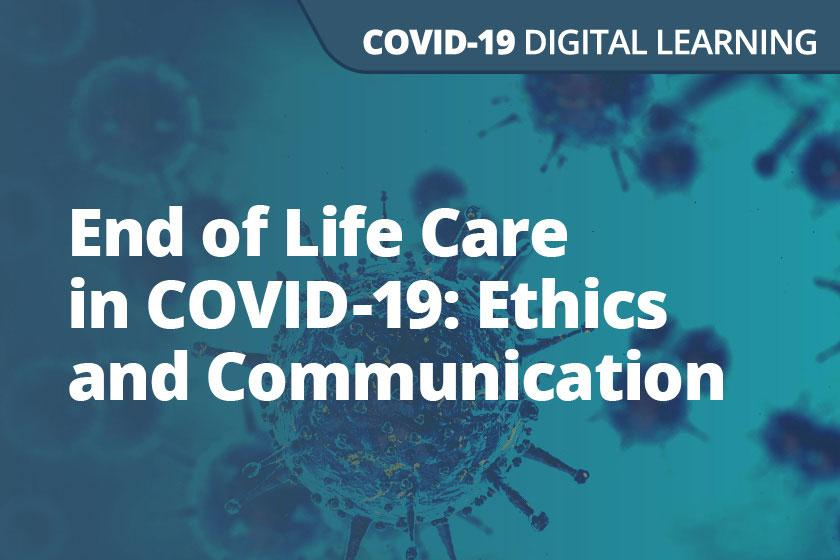 End of Life Care in COVID-19: Ethics and Communication