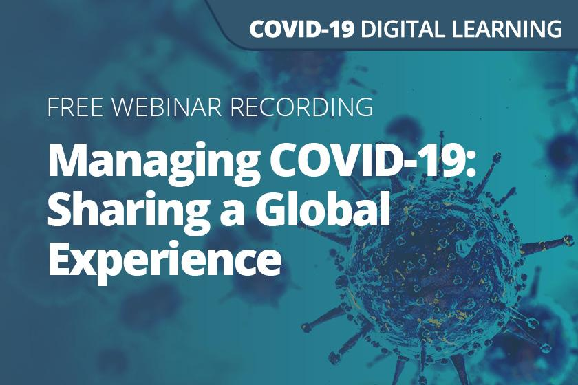 Managing COVID-19: Sharing a global experience