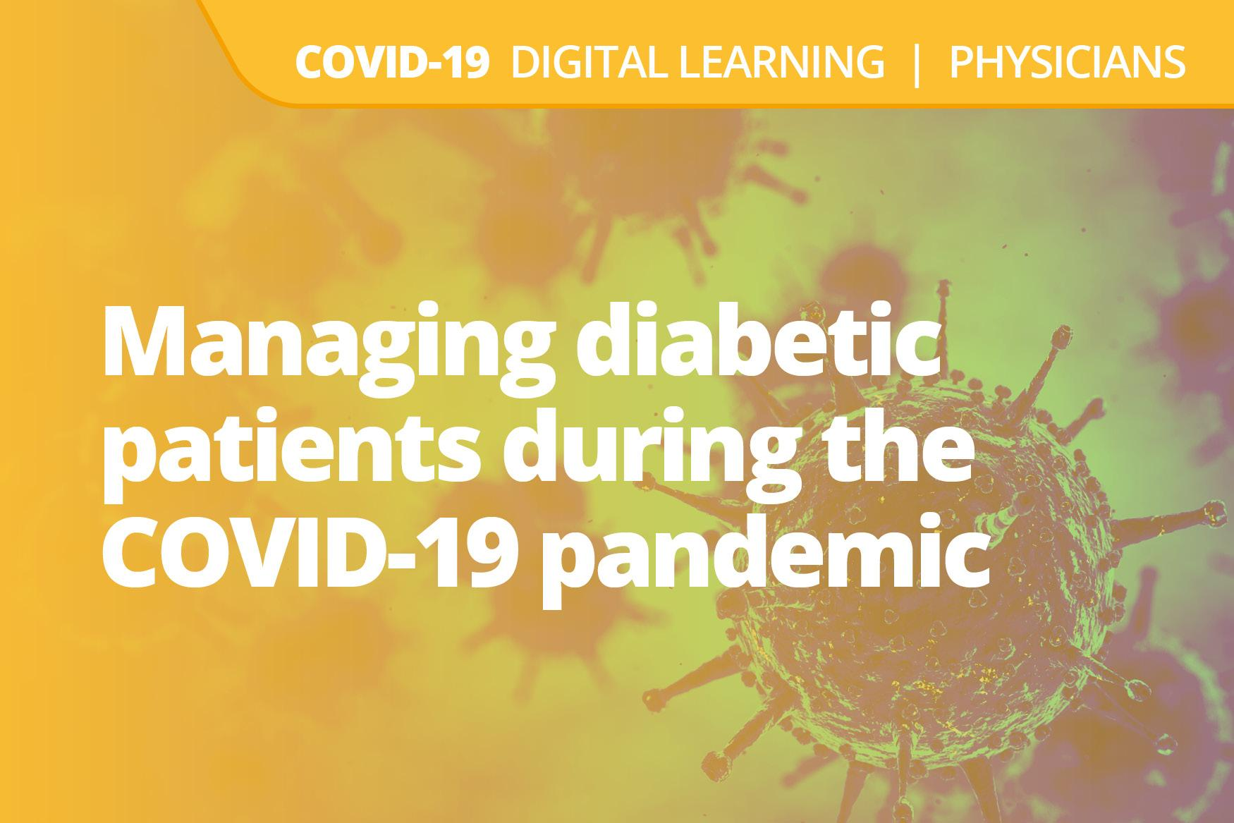 Managing diabetic patients during the COVID-19 pandemic