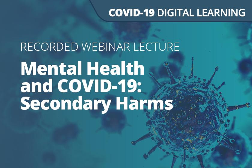 Mental Health and COVID-19: Secondary Harms