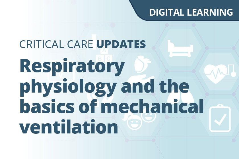 Respiratory physiology and the basics of mechanical ventilation