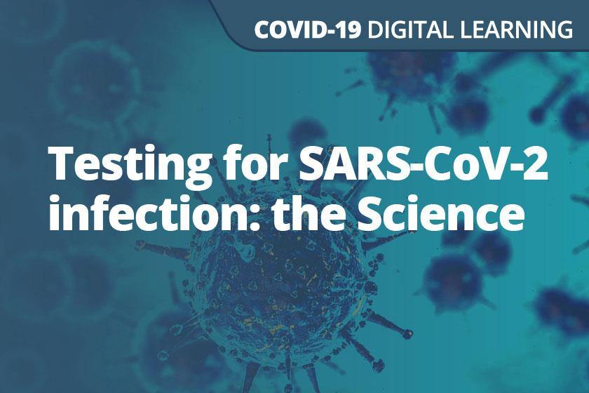 Testing for SARS-CoV-2 infection: the Science