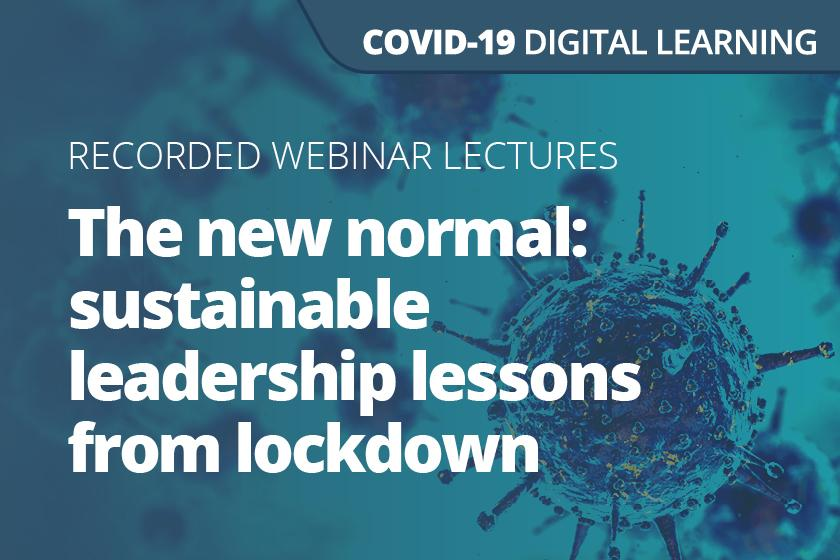 The new normal: sustainable leadership lessons from lockdown